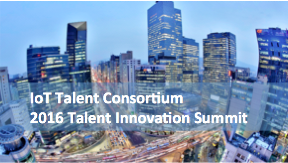 Internet of Things Talent Consortium Silicon Valley Talent Innovation Summit – San Jose